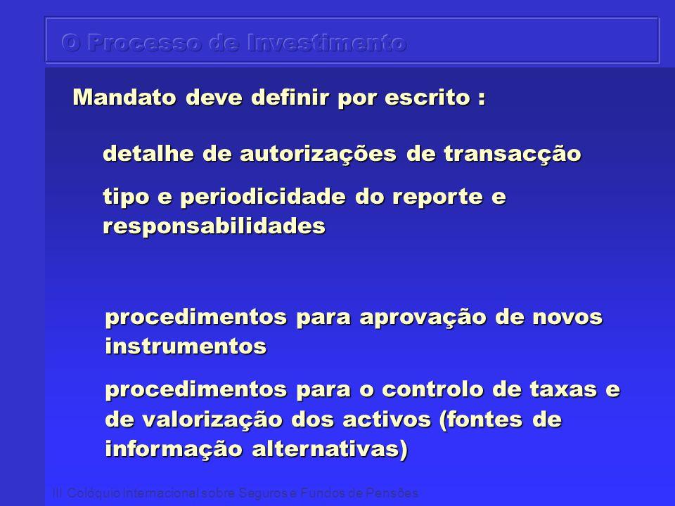 III Colóquio Internacional sobre Seguros e Fundos de Pensões Mandato deve definir por escrito : Mandato deve definir por escrito : detalhe de autoriza