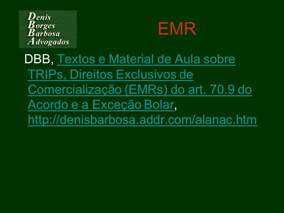 EMR DBB, Textos e Material de Aula sobre TRIPs, Direitos Exclusivos de Comercialização (EMRs) do art. 70.9 do Acordo e a Exceção Bolar, http://denisba