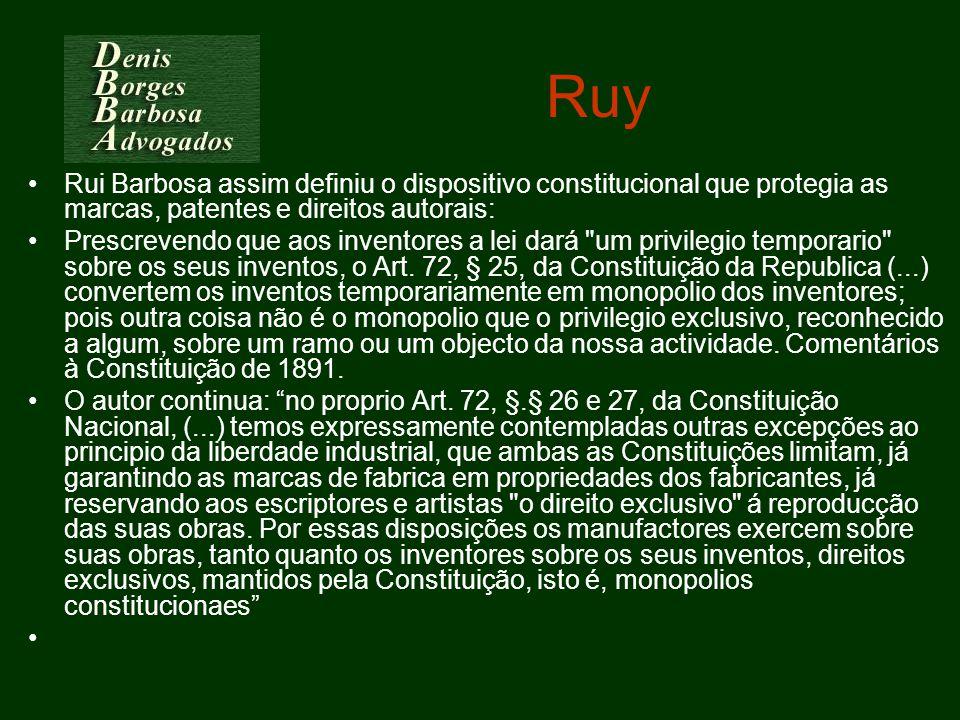 Ruy Rui Barbosa assim definiu o dispositivo constitucional que protegia as marcas, patentes e direitos autorais: Prescrevendo que aos inventores a lei