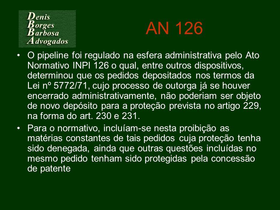 AN 126 O pipeline foi regulado na esfera administrativa pelo Ato Normativo INPI 126 o qual, entre outros dispositivos, determinou que os pedidos depos