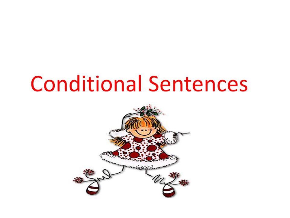 As orações condicionais (if clauses) expressam a dependência entre uma circunstância ou condição e um fato ou resultado.