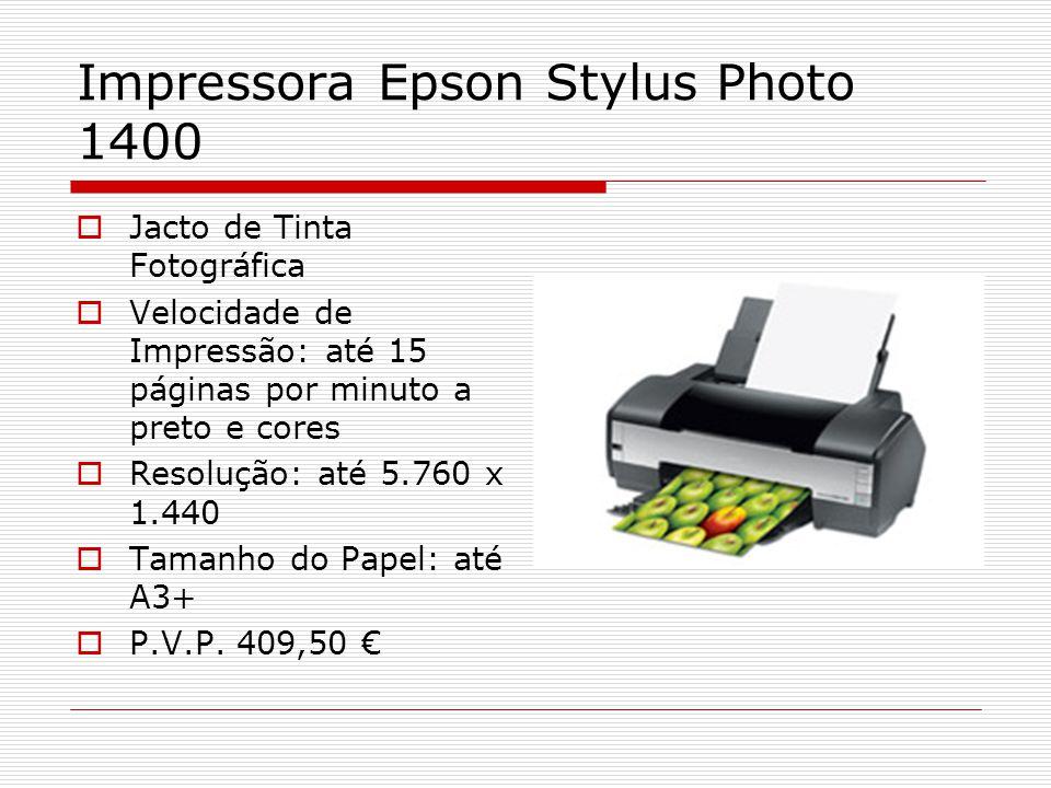 Impressora Epson Stylus Photo 1400 Jacto de Tinta Fotográfica Velocidade de Impressão: até 15 páginas por minuto a preto e cores Resolução: até 5.760 x 1.440 Tamanho do Papel: até A3+ P.V.P.