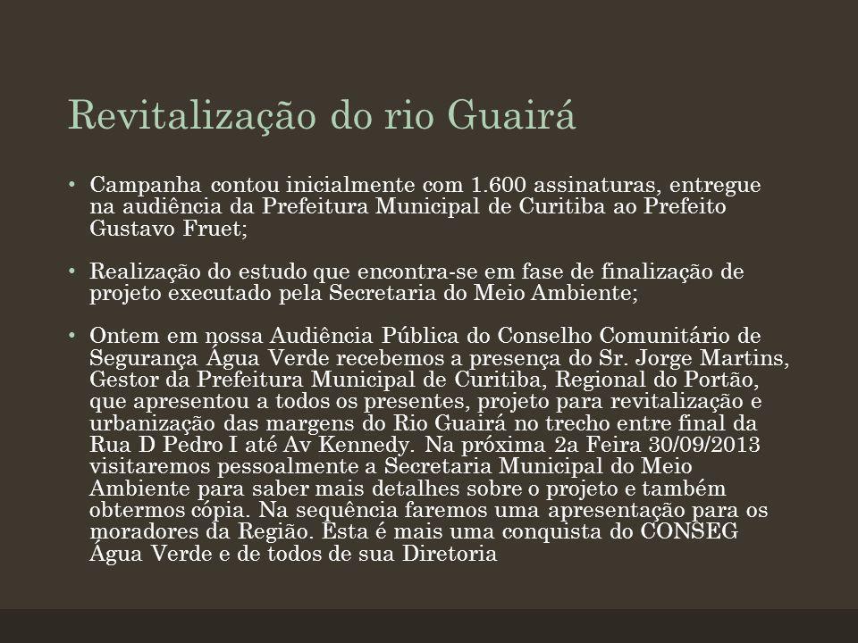 Revitalização do rio Guairá Campanha contou inicialmente com 1.600 assinaturas, entregue na audiência da Prefeitura Municipal de Curitiba ao Prefeito