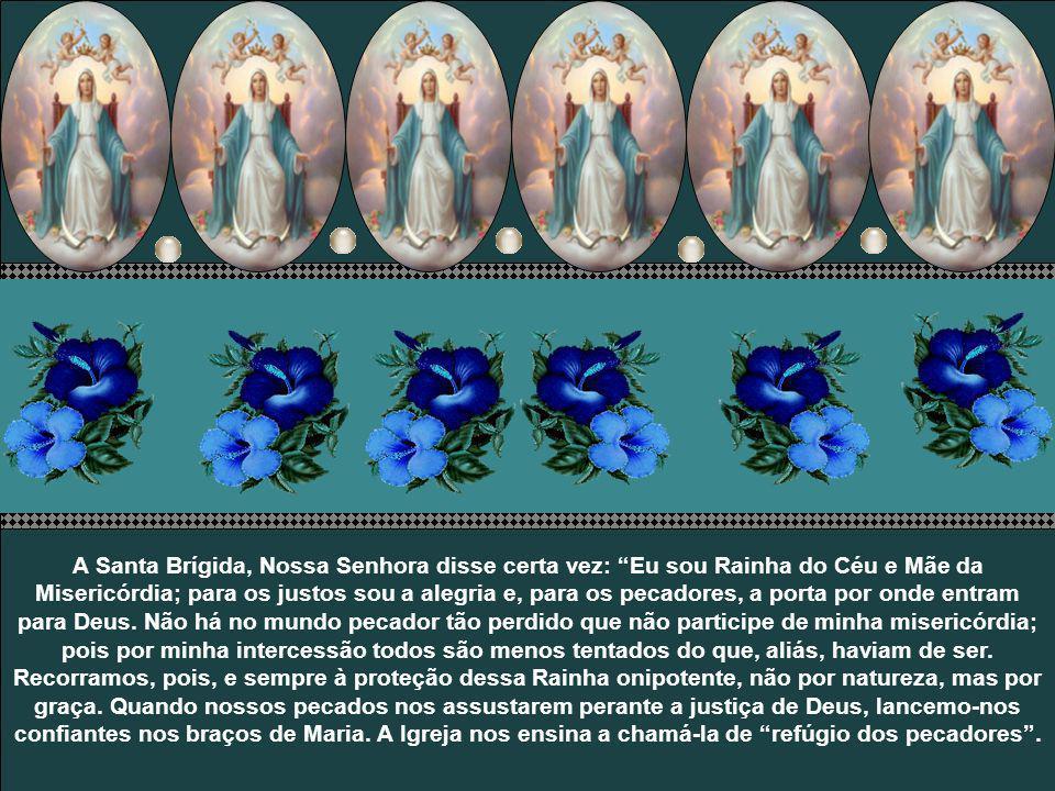 É a Filha predileta do Senhor, por Ele querida acima dos Anjos e dos homens. Todas essas prerrogativas Maria usa diante de Deus para rogar por nós. Nã