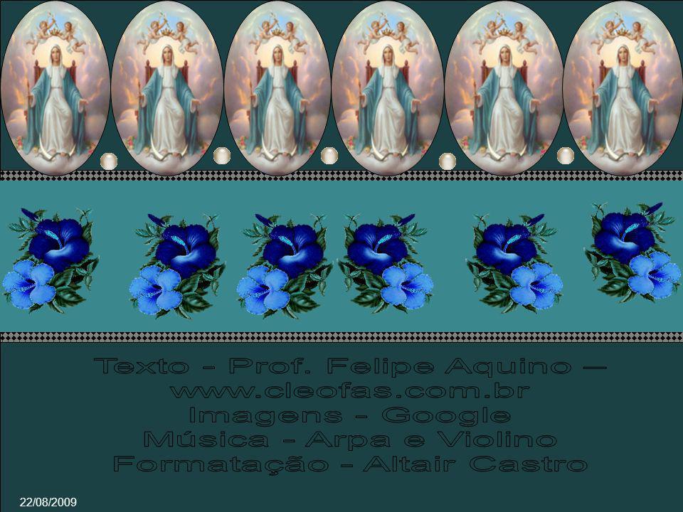 A Santa Brígida, Nossa Senhora disse certa vez: Eu sou Rainha do Céu e Mãe da Misericórdia; para os justos sou a alegria e, para os pecadores, a porta