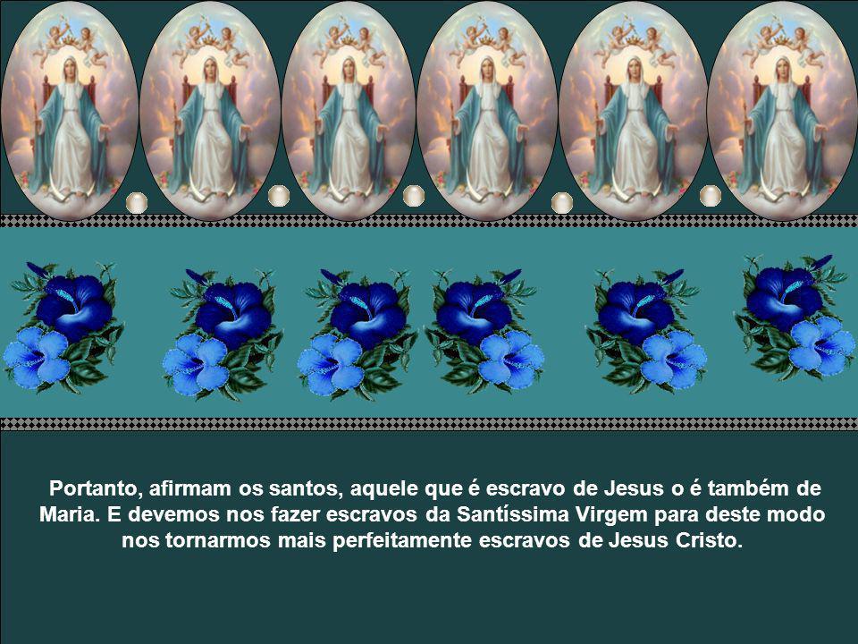 É por isso que S. Agostinho ensinava que a Mãe de Deus tem mais poder junto da Majestade divina que as preces e intercessões de todos os anjos e santo