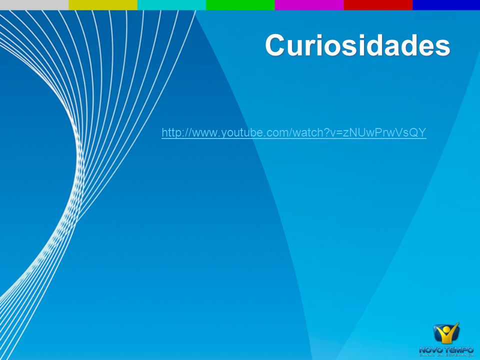 Curiosidades http://www.youtube.com/watch?v=zNUwPrwVsQY