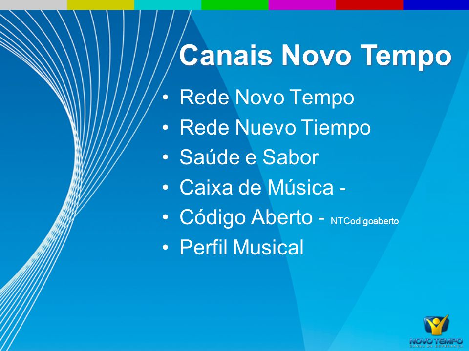 Rede Novo Tempo Rede Nuevo Tiempo Saúde e Sabor Caixa de Música - Código Aberto - NTCodigoaberto Perfil Musical Canais Novo Tempo