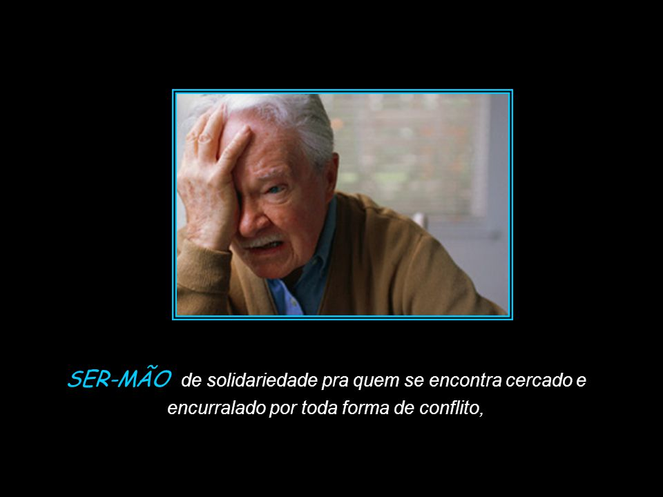 Slide feito por Luana Rodrigues em 06.09.03 – luannarj@uol.com.br luannarj@uol.com.br SER-MÃO que sinaliza esperança pra quem se sente sozinho