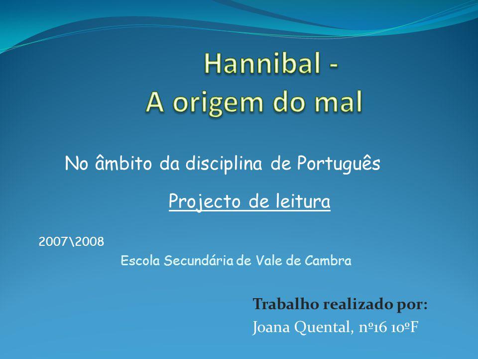 Trabalho realizado por: Joana Quental, nº16 10ºF No âmbito da disciplina de Português Projecto de leitura 2007\2008 Escola Secundária de Vale de Cambra