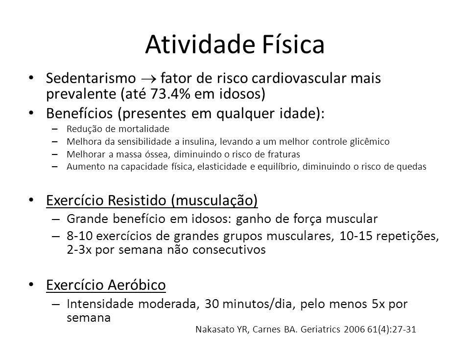 Atividade Física Sedentarismo fator de risco cardiovascular mais prevalente (até 73.4% em idosos) Benefícios (presentes em qualquer idade): – Redução