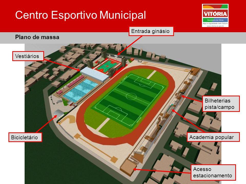 Centro Esportivo Municipal Plano de massa Acesso estacionamento Bilheterias pista/campo Bicicletário Academia popular Entrada ginásio Vestiários