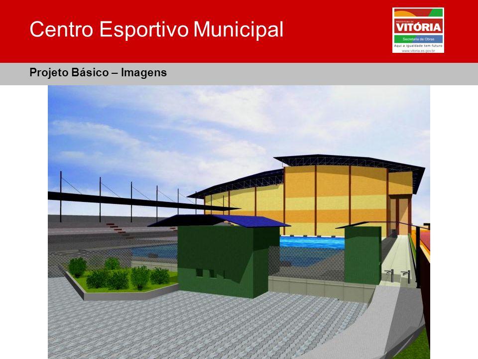 Centro Esportivo Municipal Projeto Básico – Imagens