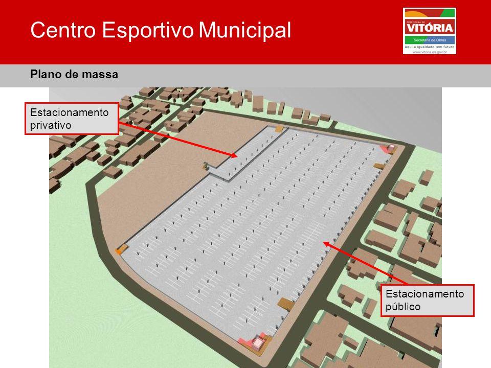 Centro Esportivo Municipal Plano de massa Estacionamento público Estacionamento privativo