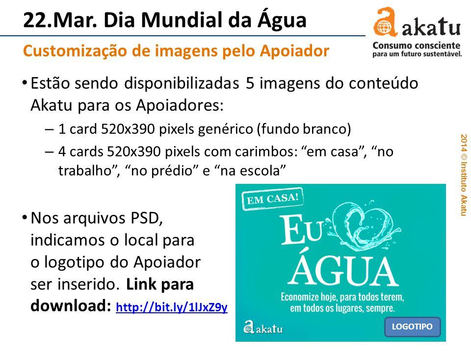 2014 © Instituto Akatu Estão sendo disponibilizadas 5 imagens do conteúdo Akatu para os Apoiadores: – 1 card 520x390 pixels genérico (fundo branco) –