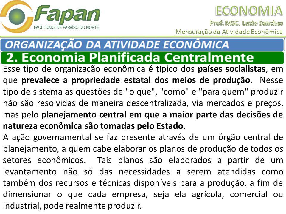 Esse tipo de organização econômica é típico dos países socialistas, em que prevalece a propriedade estatal dos meios de produção.