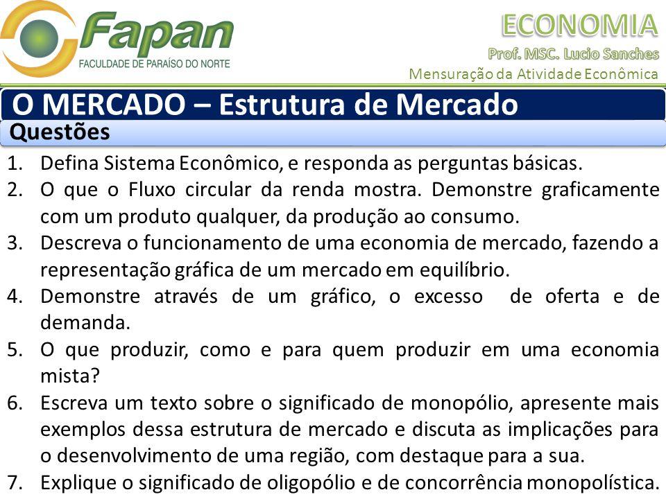 1.Defina Sistema Econômico, e responda as perguntas básicas. 2.O que o Fluxo circular da renda mostra. Demonstre graficamente com um produto qualquer,