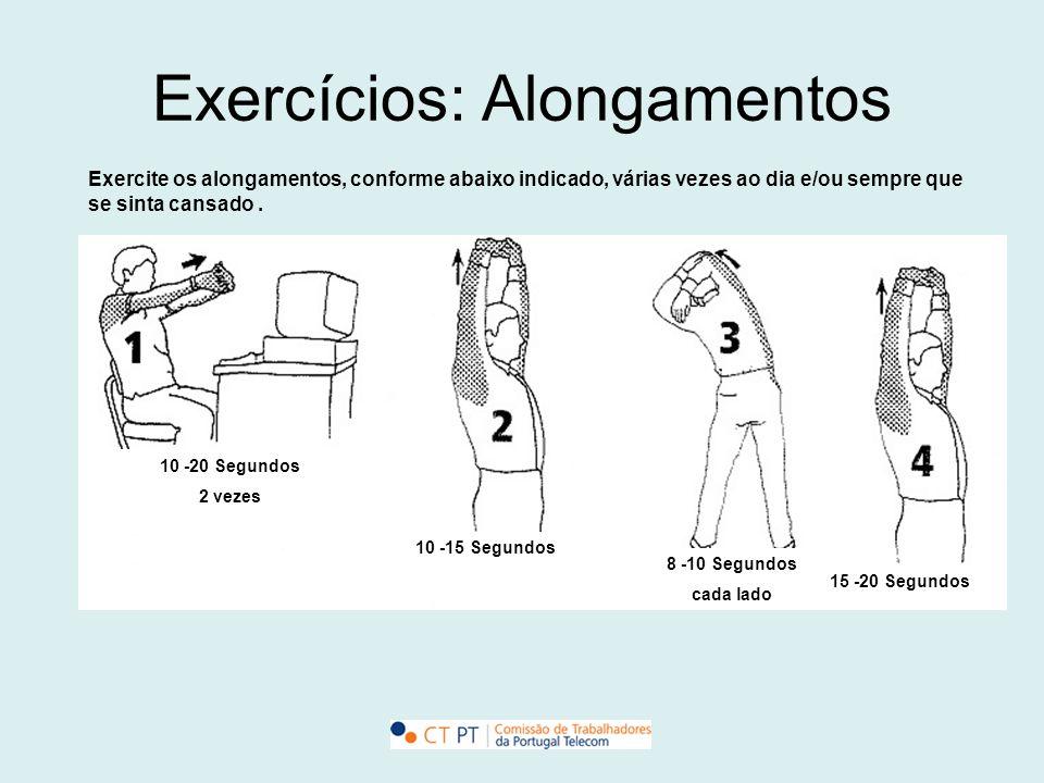 Exercícios: Alongamentos 10 -20 Segundos 2 vezes 10 -15 Segundos 8 -10 Segundos cada lado 15 -20 Segundos Exercite os alongamentos, conforme abaixo in