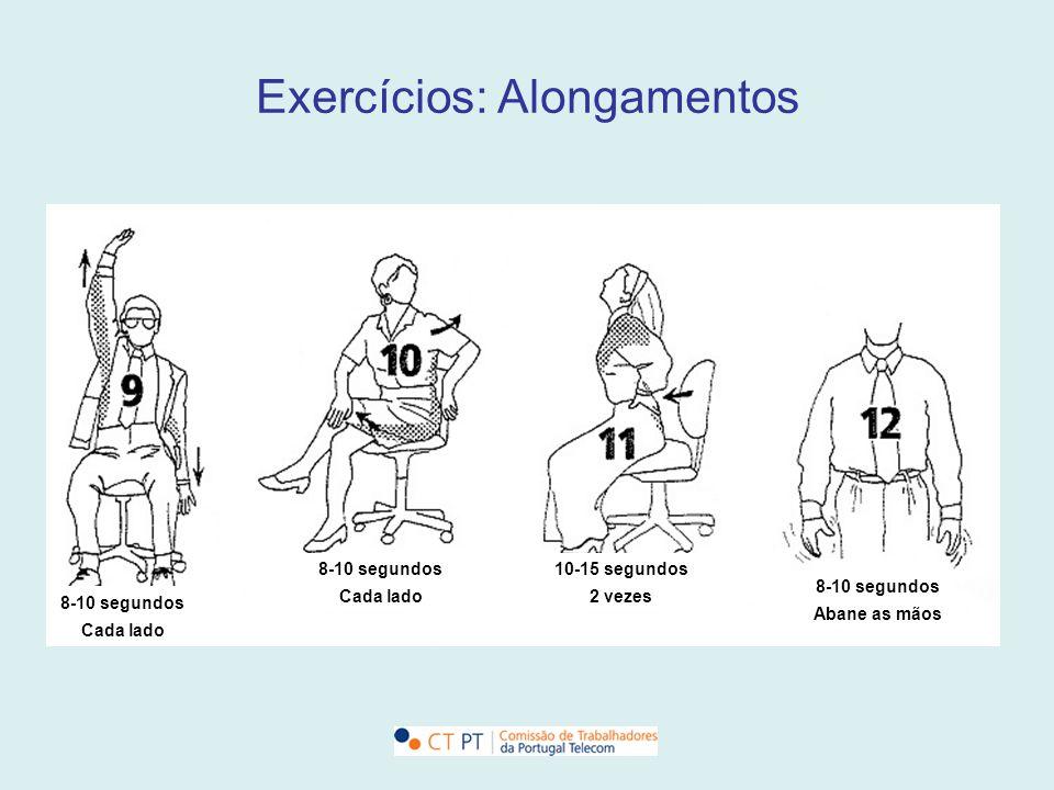 Exercícios: Alongamentos 8-10 segundos Cada lado 8-10 segundos Cada lado 10-15 segundos 2 vezes 8-10 segundos Abane as mãos