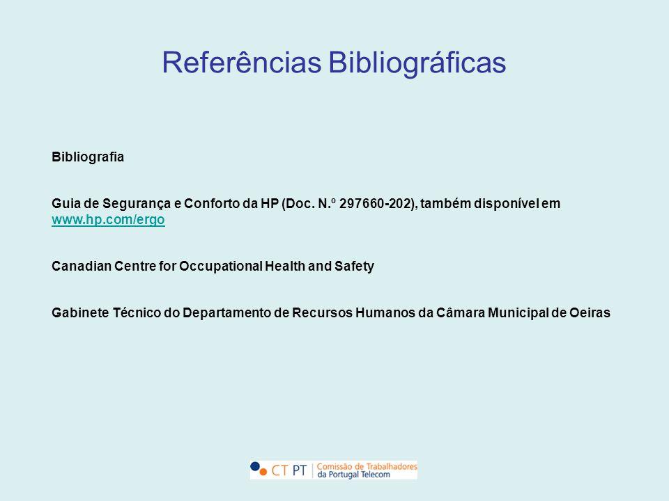 Referências Bibliográficas Bibliografia Guia de Segurança e Conforto da HP (Doc. N.º 297660-202), também disponível em www.hp.com/ergo www.hp.com/ergo