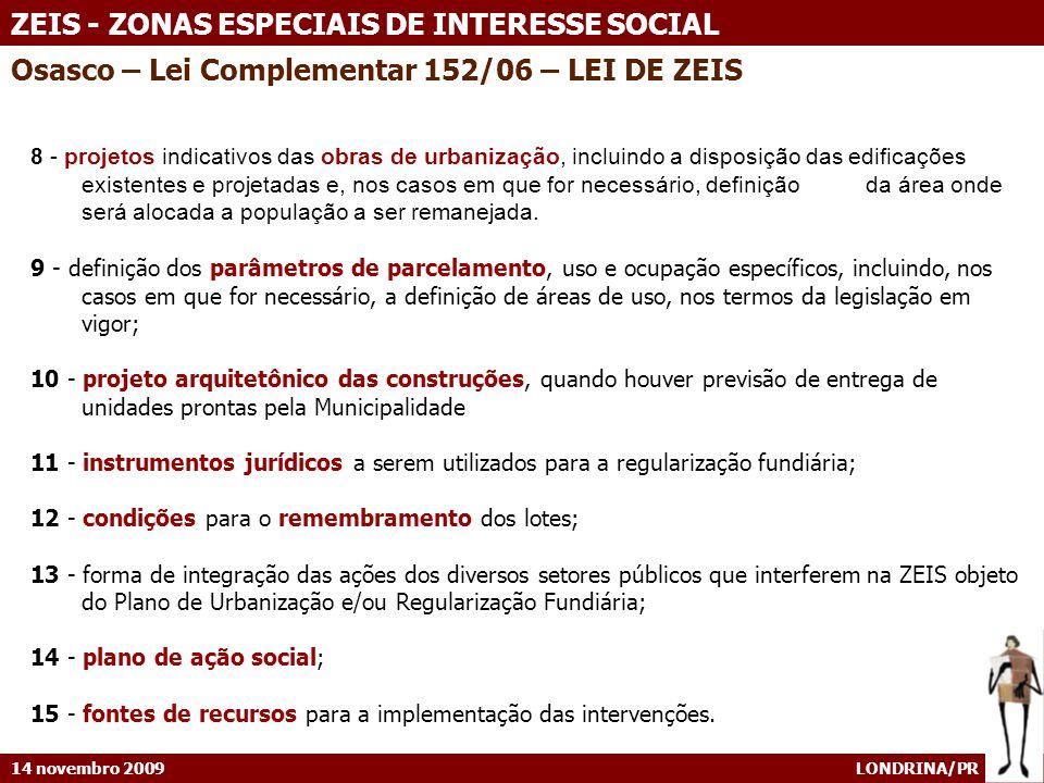 14 novembro 2009 LONDRINA/PR ZEIS - ZONAS ESPECIAIS DE INTERESSE SOCIAL 8 - projetos indicativos das obras de urbanização, incluindo a disposição das