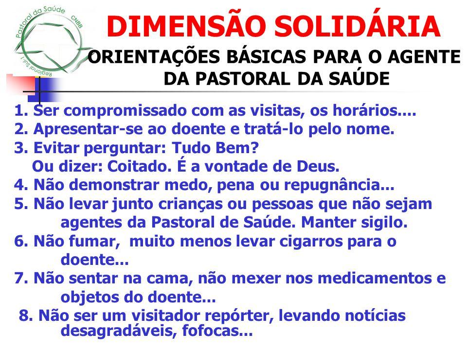 PASTORAL DA SAÚDE TRANSFORMAR A VIDA DOS QUE SOFREM PARA QUE SE FAÇA CRESCER ENTRE NÓS...