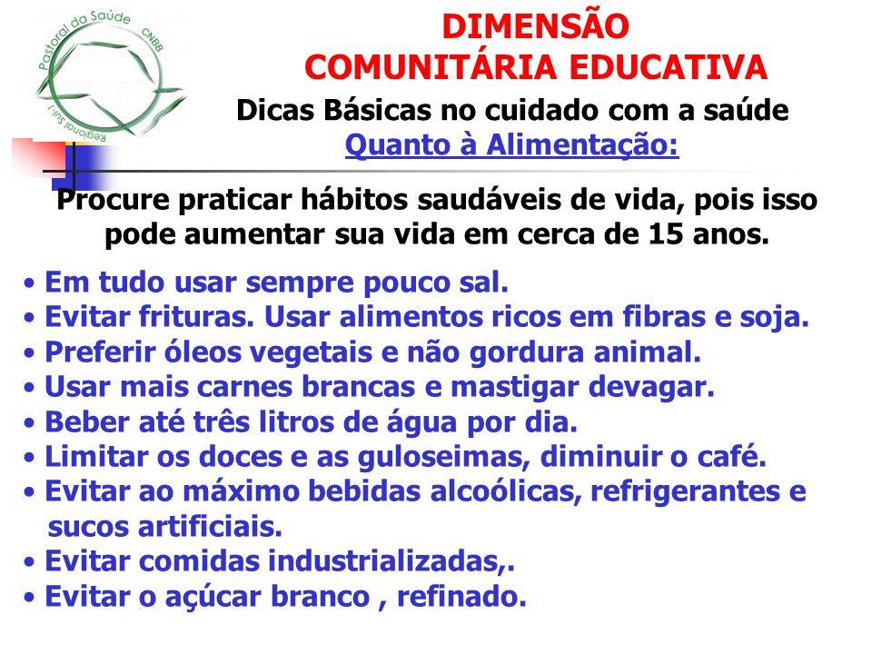 DIMENSÃO COMUNITÁRIA-EDUCATIVA Alimentação.Ativ. física regular.