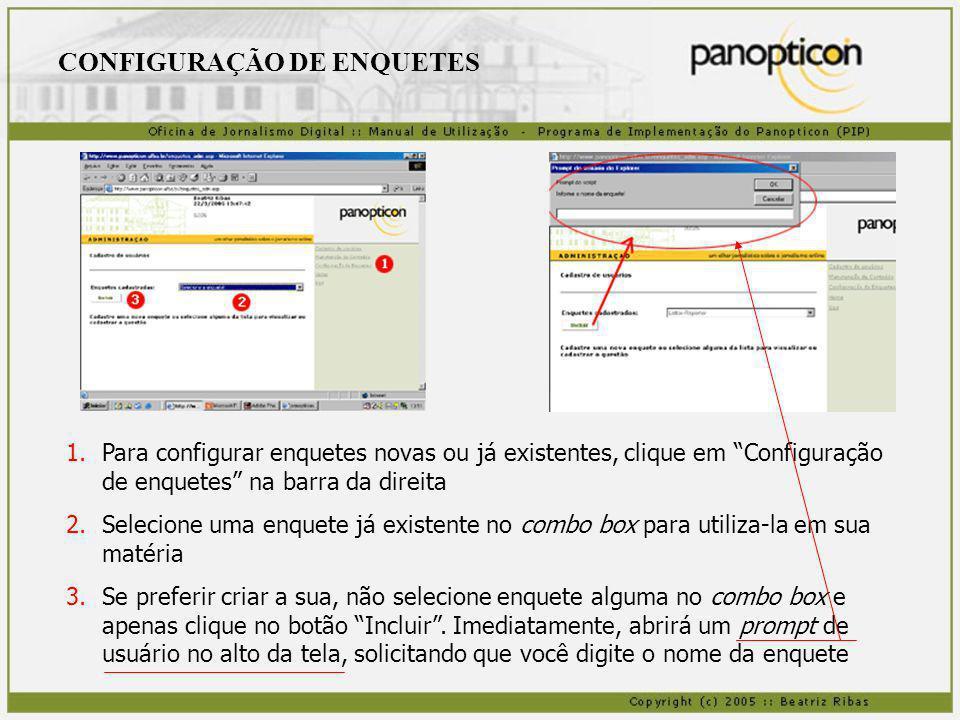 CONFIGURAÇÃO DE ENQUETES 1.Para configurar enquetes novas ou já existentes, clique em Configuração de enquetes na barra da direita 2.Selecione uma enq