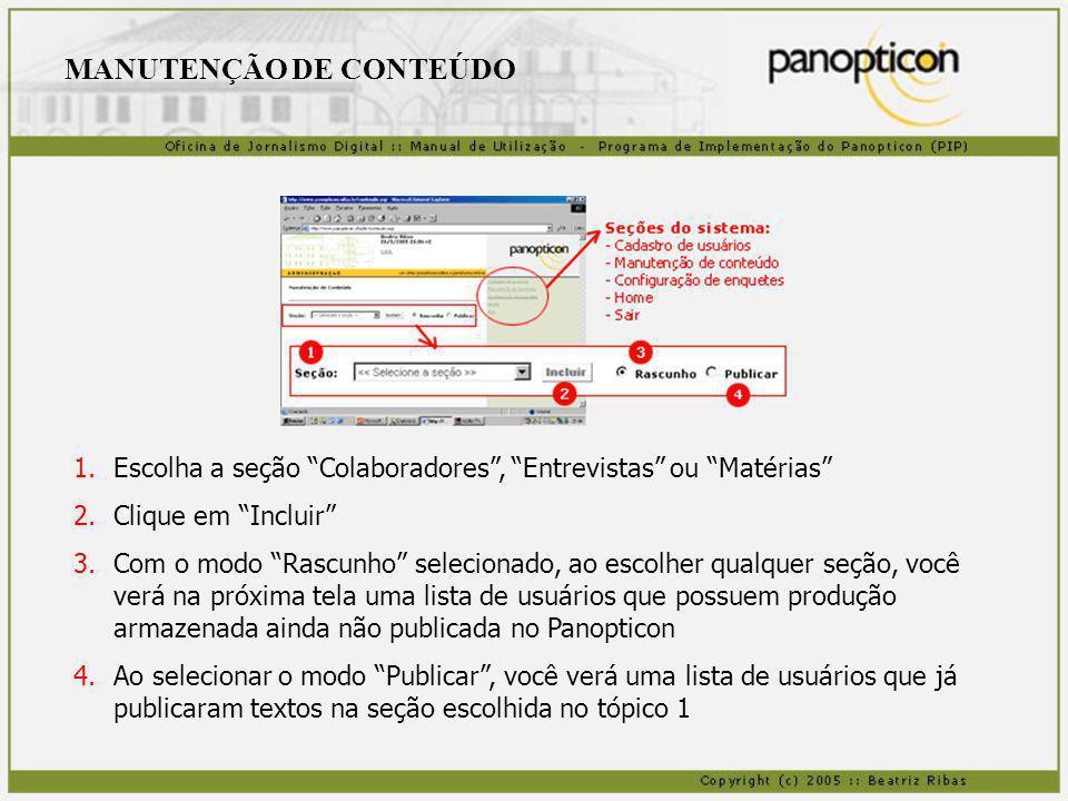 1.Clicando em um nome, uma lista de textos produzidos pelo usuário clicado se abre, indicando as datas de produção 2.O ícone do olho indica Visualizar.