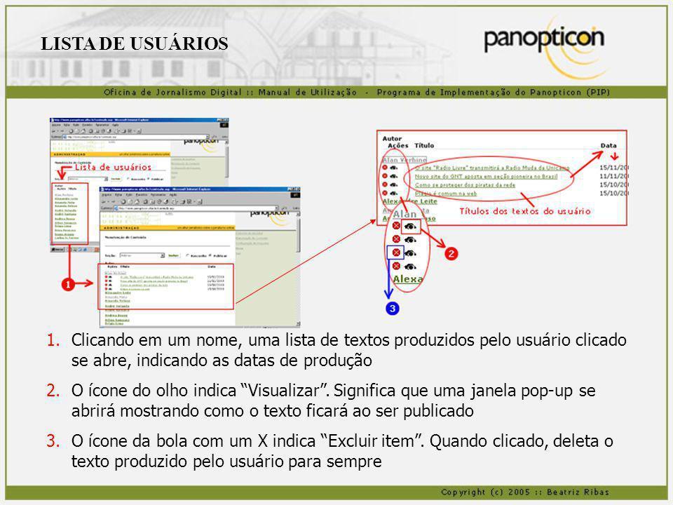 1.Clicando em um nome, uma lista de textos produzidos pelo usuário clicado se abre, indicando as datas de produção 2.O ícone do olho indica Visualizar
