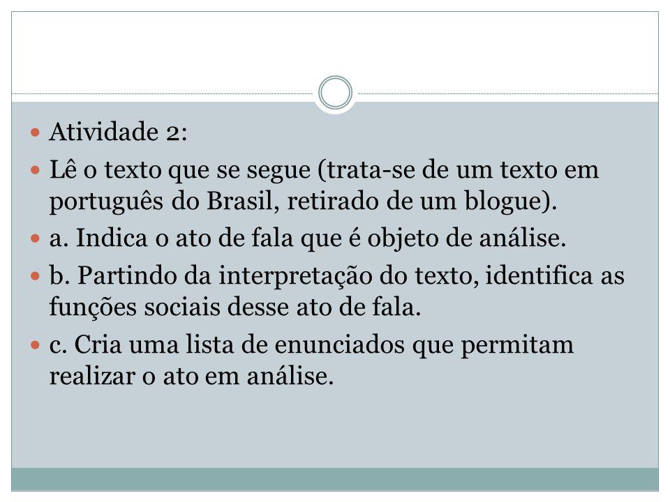 Atividade 2: Lê o texto que se segue (trata-se de um texto em português do Brasil, retirado de um blogue).