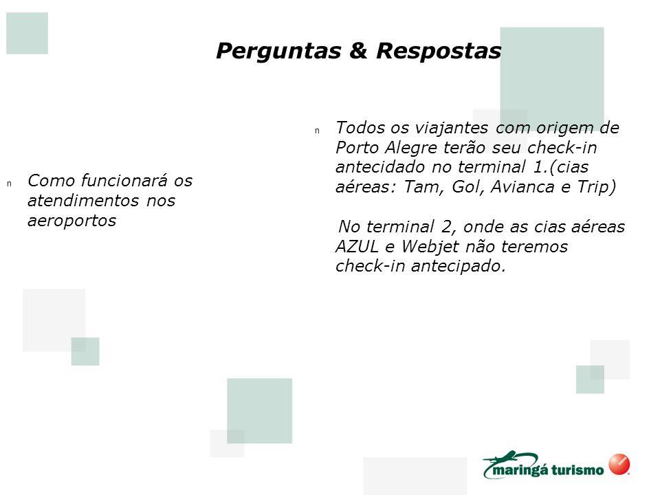 n Todos os viajantes com origem de Porto Alegre terão seu check-in antecidado no terminal 1.(cias aéreas: Tam, Gol, Avianca e Trip) No terminal 2, ond