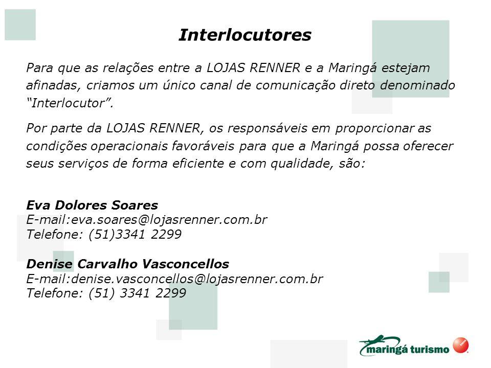 Para que as relações entre a LOJAS RENNER e a Maringá estejam afinadas, criamos um único canal de comunicação direto denominado Interlocutor. Por part