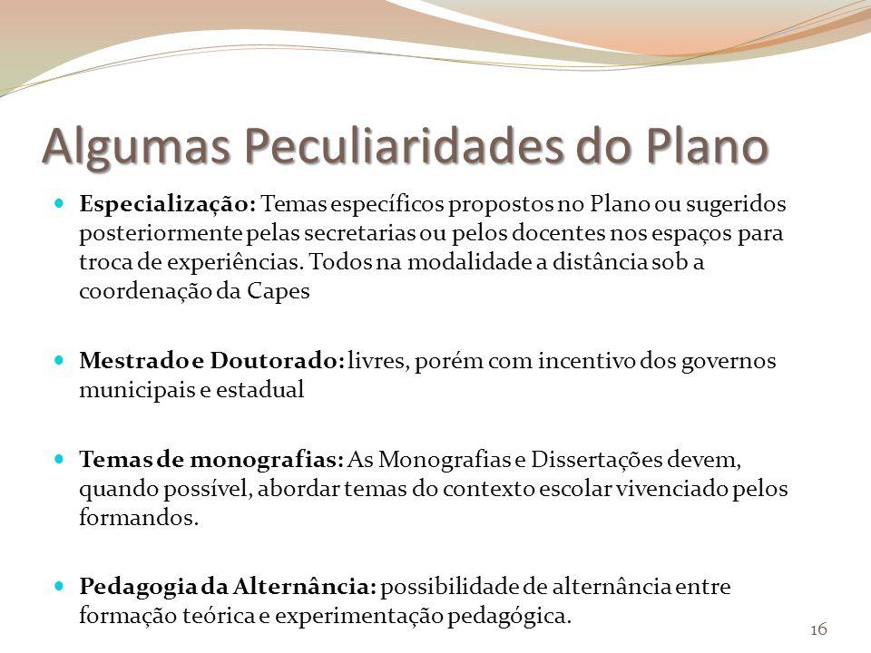 Algumas Peculiaridades do Plano Especialização: Temas específicos propostos no Plano ou sugeridos posteriormente pelas secretarias ou pelos docentes nos espaços para troca de experiências.