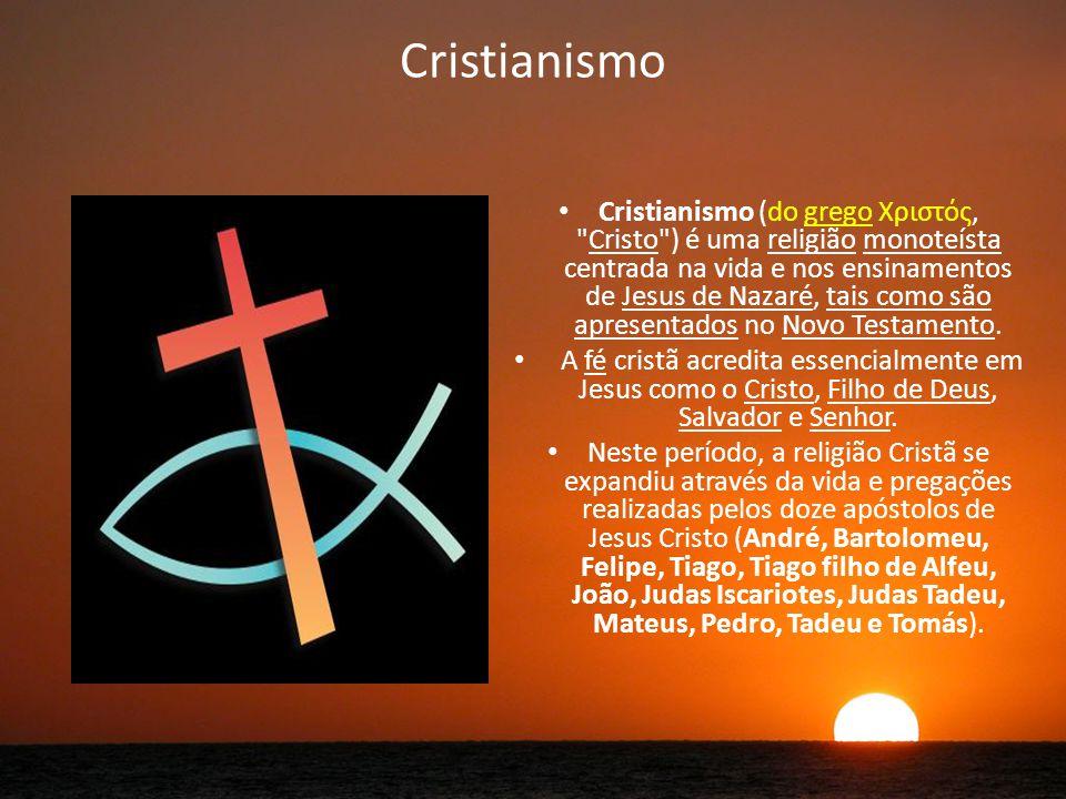 Cristianismo Cristianismo (do grego Xριστός, Cristo ) é uma religião monoteísta centrada na vida e nos ensinamentos de Jesus de Nazaré, tais como são apresentados no Novo Testamento.