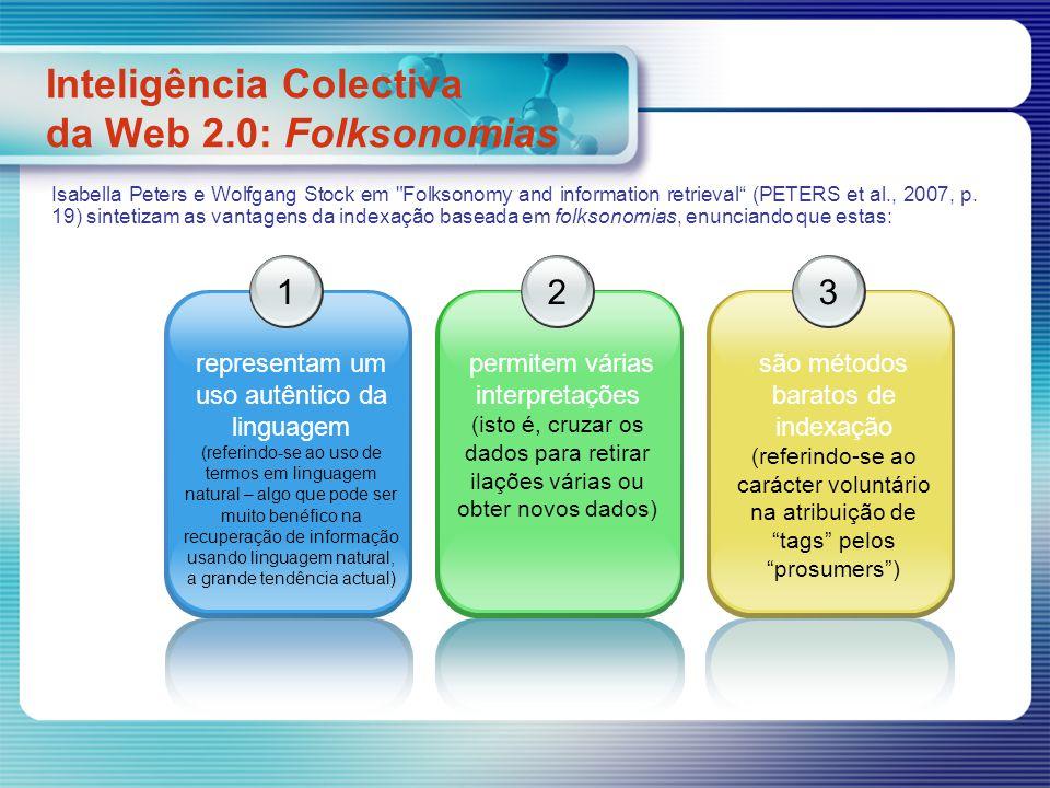 Inteligência Colectiva da Web 2.0: Folksonomias 1 representam um uso autêntico da linguagem (referindo-se ao uso de termos em linguagem natural – algo