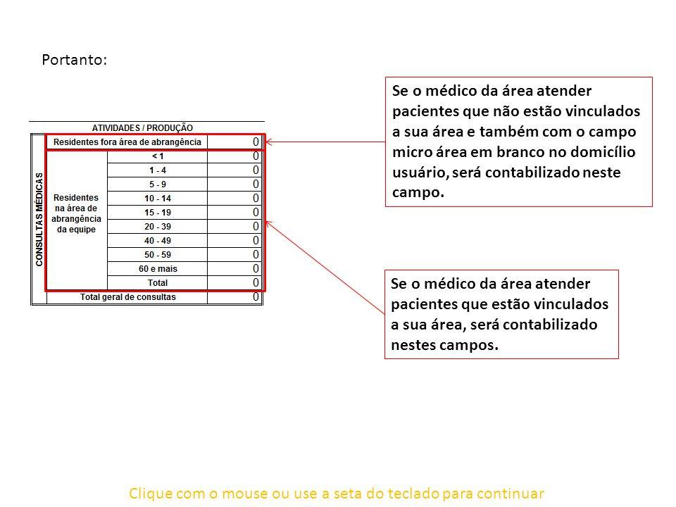 Clique com o mouse ou use a seta do teclado para continuar Procedimento Externo (Fora da Consulta).