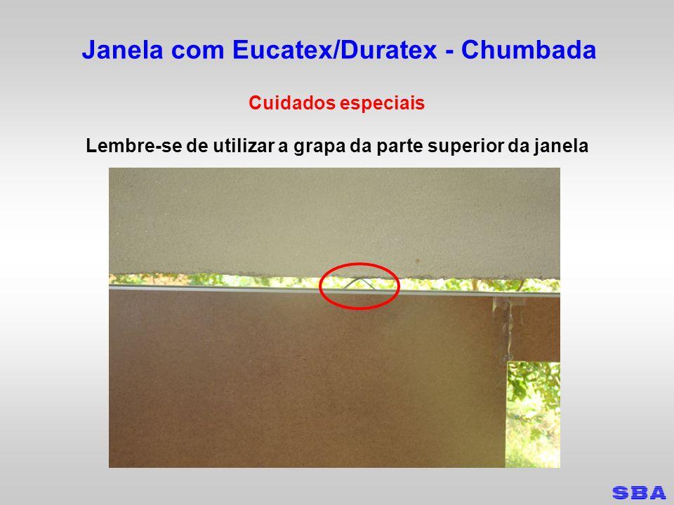 Janela com Eucatex/Duratex - Chumbada Cuidados especiais Lembre-se de utilizar a grapa da parte superior da janela
