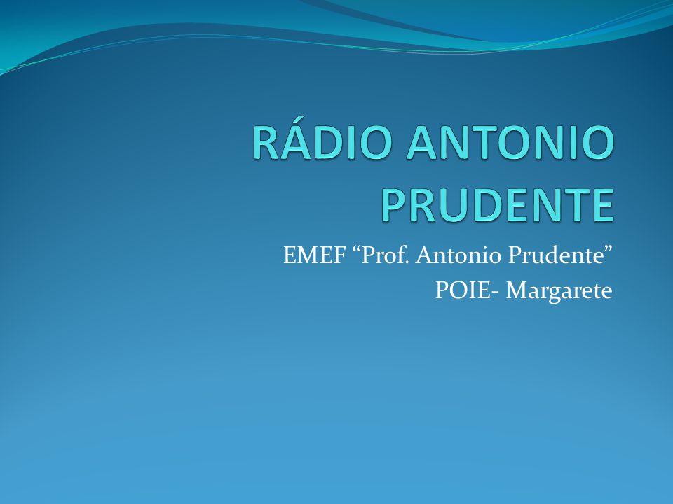 EMEF Prof. Antonio Prudente POIE- Margarete