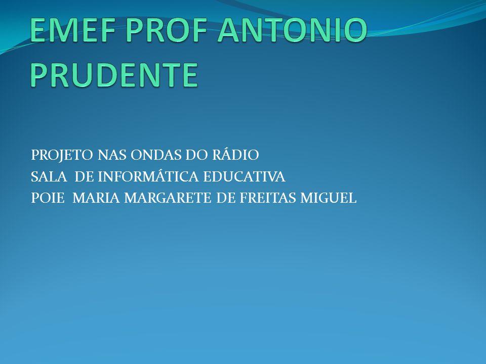 PROJETO NAS ONDAS DO RÁDIO SALA DE INFORMÁTICA EDUCATIVA POIE MARIA MARGARETE DE FREITAS MIGUEL