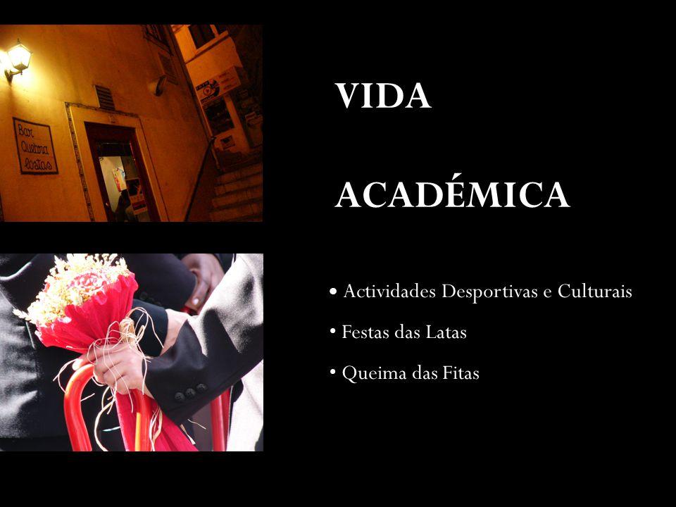 VIDA ACADÉMICA Actividades Desportivas e Culturais Festas das Latas Queima das Fitas
