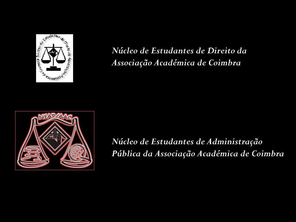 Núcleo de Estudantes de Direito da Associação Académica de Coimbra Núcleo de Estudantes de Administração Pública da Associação Académica de Coimbra