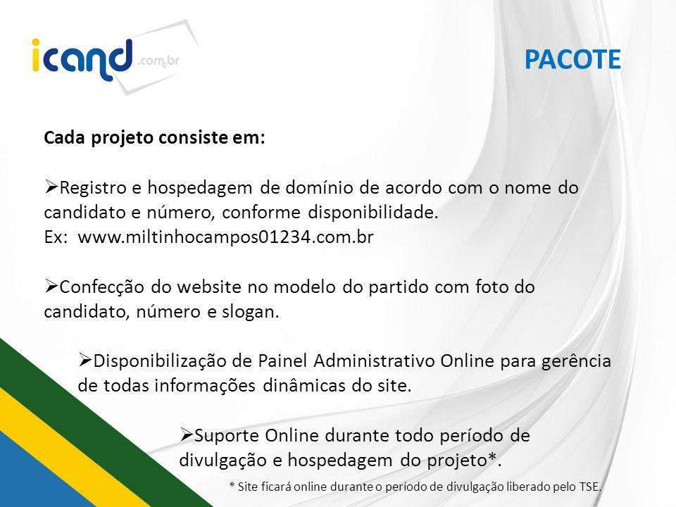 PACOTE Cada projeto consiste em: Registro e hospedagem de domínio de acordo com o nome do candidato e número, conforme disponibilidade. Ex: www.miltin