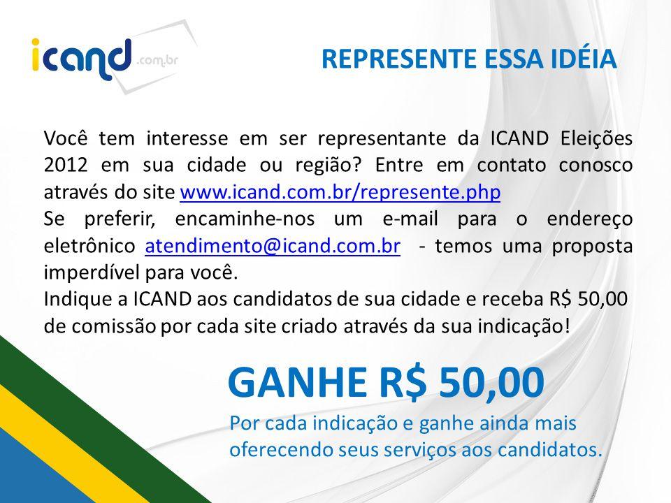 REPRESENTE ESSA IDÉIA Você tem interesse em ser representante da ICAND Eleições 2012 em sua cidade ou região? Entre em contato conosco através do site