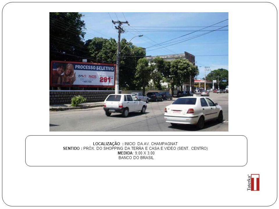 LOCALIZAÇÃO : INICIO DA AV. CHAMPAGNAT SENTIDO : PRÓX. DO SHOPPING DA TERRA E CASA E VIDEO (SENT. CENTRO) MEDIDA: 9,00 X 3,00 BANCO DO BRASIL