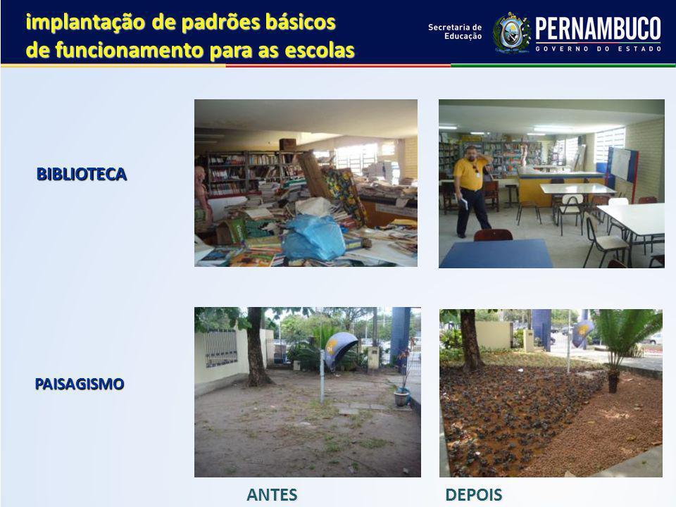 BIBLIOTECA PAISAGISMO PAISAGISMO ANTES DEPOIS implantação de padrões básicos de funcionamento para as escolas