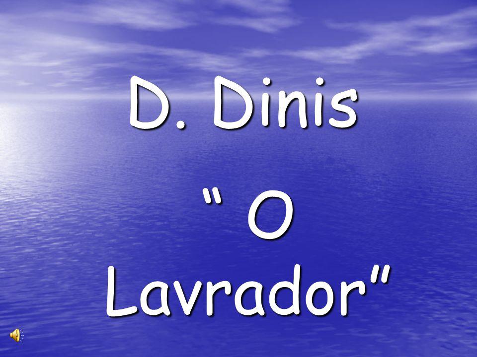D. Dinis O Lavrador O Lavrador