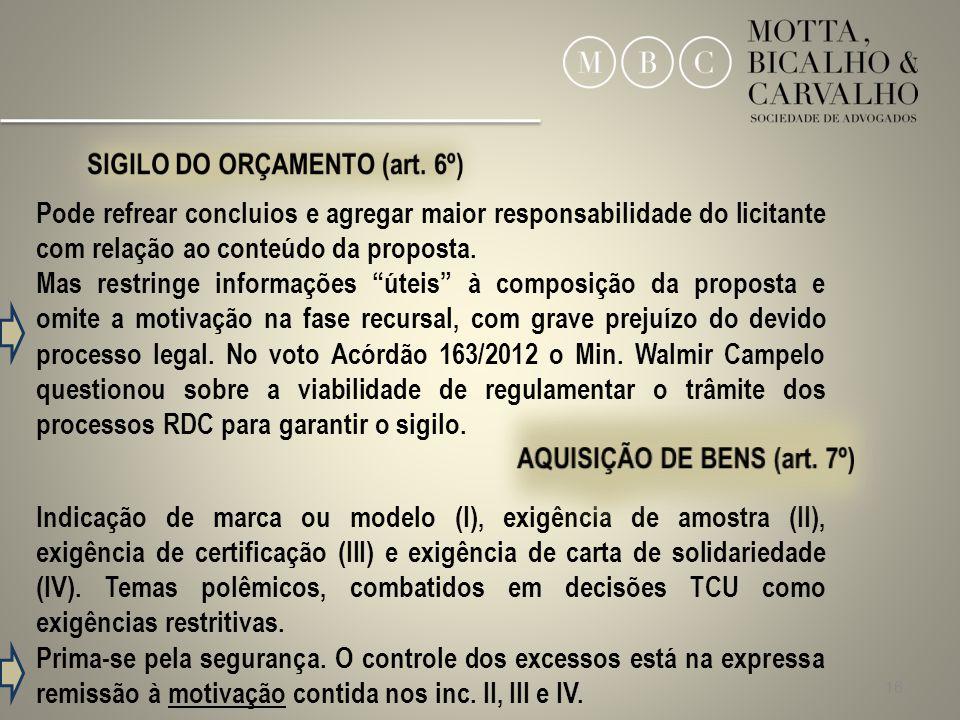 16 Pode refrear concluios e agregar maior responsabilidade do licitante com relação ao conteúdo da proposta. Mas restringe informações úteis à composi