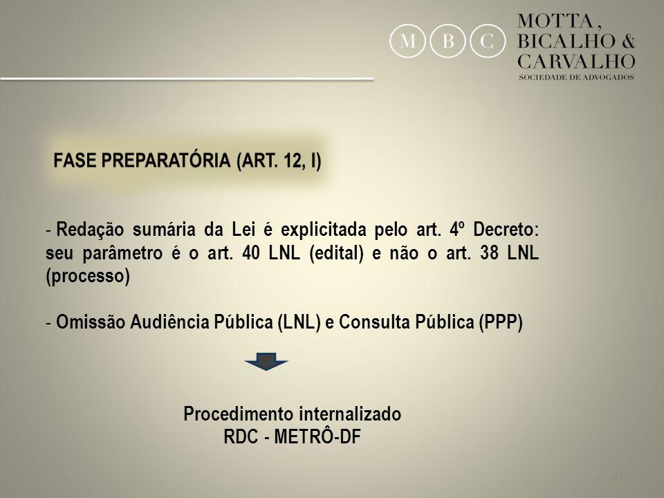 21 - Redação sumária da Lei é explicitada pelo art. 4º Decreto: seu parâmetro é o art. 40 LNL (edital) e não o art. 38 LNL (processo) - Omissão Audiên