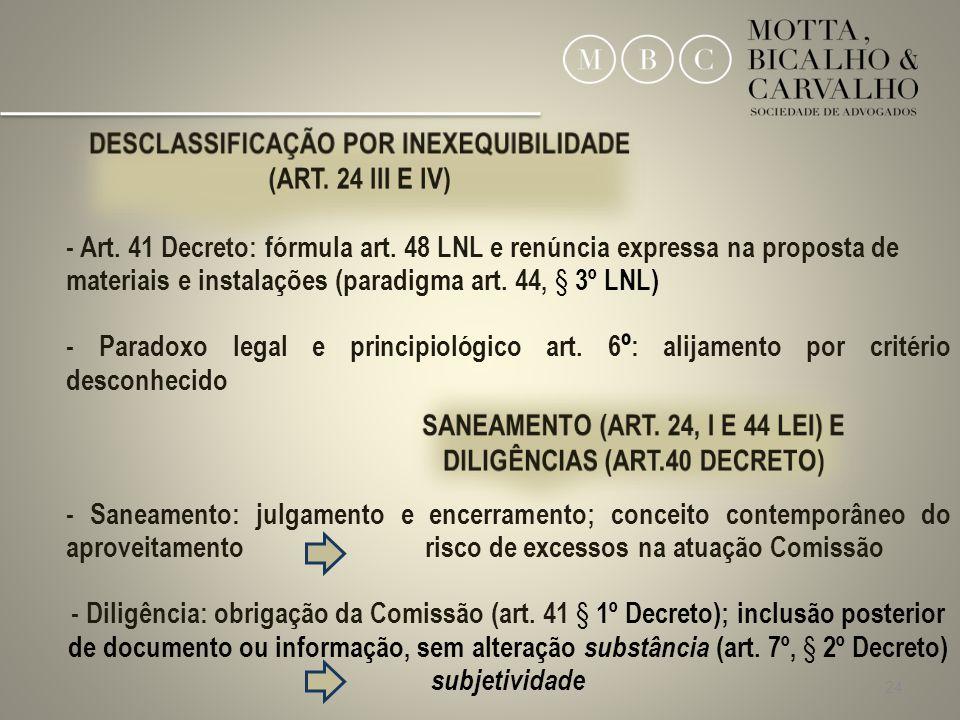 24 - Art. 41 Decreto: fórmula art. 48 LNL e renúncia expressa na proposta de materiais e instalações (paradigma art. 44, § 3º LNL) - Paradoxo legal e